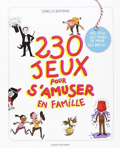 230 jeux pour s'amuser en famille