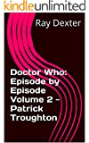 Doctor Who: Episode by Episode  Volume 2 - Patrick Troughton (Doctor Who: Episode-by-Episode)