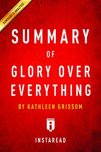 Summary of Glory Over Everything: by Kathleen Grissom | Includes Analysis