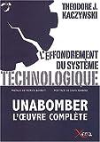 echange, troc Theodore Kaczynski, Patrick Barriot - L'effondrement du système technologique : Unabomber, l'oeuvre complète