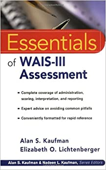 wais iii psychological assessment report Essentials of wais-iv assessment / edition 2  essentials of psychological assessment series  and the like essentials of assessment report writing provides.