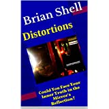 Distortions ~ Brian Shell