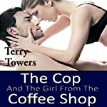 The Cop and the Girl from the Coffee Shop | Terry Towers