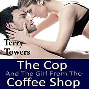 The Cop and the Girl from the Coffee Shop | [Terry Towers]