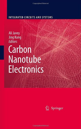 Carbon Nanotube Electronics (Integrated Circuits and Systems)