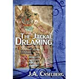 The Jackal Dreamingby J.A.  Caselberg