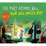 Ich mag keinen Jazz, aber das gefällt mir! Vol. 2