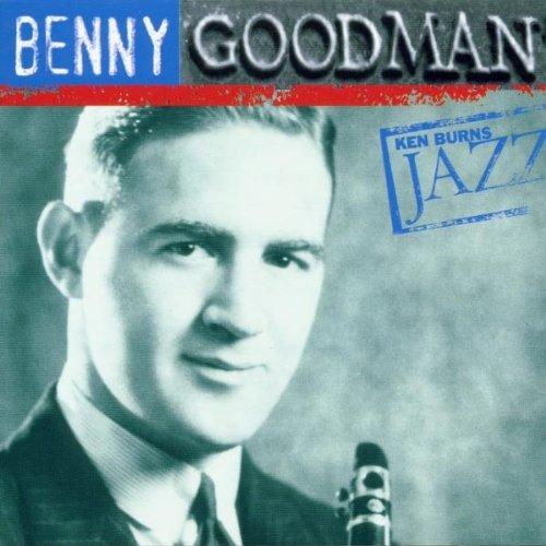 Benny Goodman - Ken Burns Jazz Collection: The Definitive Benny Goodman By Benny Goodman (2000-11-28) - Zortam Music