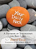 Your Daily Rock: A Daybook of Touchstones for Busy Lives