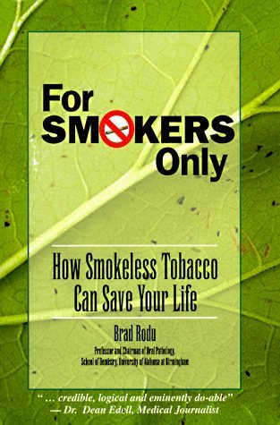 For Smokers Only: How Smokeless Tobacco Can Save Your Life by Porter Manuals (1995-10-18) (For Smokers Only compare prices)