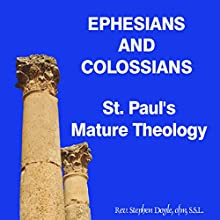 Ephesians and Colossians: St Pauls Mature Theology  by Stephen Doyle Narrated by Stephen Doyle