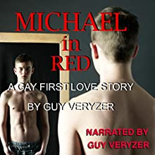 Michael in Red: A Gay First Love Story (       UNABRIDGED) by Guy Veryzer Narrated by Guy Veryzer
