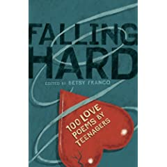Falling Hard: 100 Love Poems by Teenagers