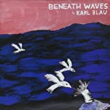 Beneath Waves