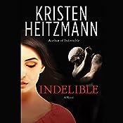Indelible: A Novel   Kristen Heitzmann