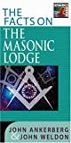 The Facts on the Masonic Lodge (The Facts On Series) (0736911138) by Ankerberg, John