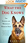What the Dog Knows: The Science and W...