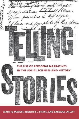 The Telling Stories: Sound and Performance from the 1920s to the Present: The Use of Personal Narratives in the Social Sciences and History