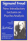 New Introductory Lectures on Psycho-Analysis (The Standard Edition): (Complete Psychological Works of Sigmund Freud) (039300743X) by Sigmund Freud
