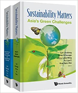 Download Sustainability Matters (In 2 Volumes) Volume 1: Asia's Green Challenges Volume 2: Asia's Energy Concerns, Green Policies and Environmental Advocacy