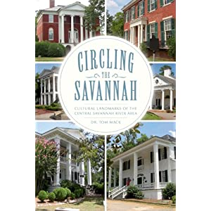 Circling the Savannah:: Cultural Landmarks of the Central Savannah River Area (American Chronicles)