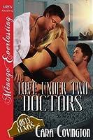 Love Under Two Doctors [Lusty, Texas 9] (Siren Publishing Menage Everlasting)