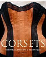 Corsets: Historical Patterns and Techniques