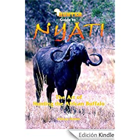 African Hunter Guide to Nyati - The Art of Hunting the African Buffalo (English Edition)