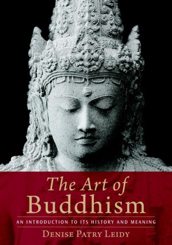 The Art of Buddhism: An Introduction to Its History and...