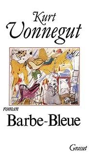 Barbe-Bleue ou La vie et les oeuvres de Rabo Karabekian (1916-1988)