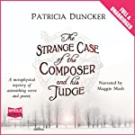 The Strange Case of the Composer and his Judge | Patricia Duncker