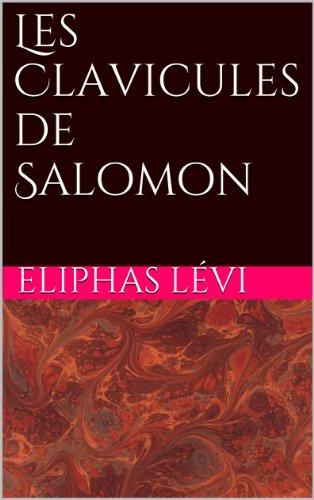 Eliphas Lévi - Les Clavicules de Salomon