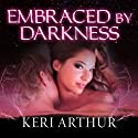Embraced by Darkness: A Riley Jenson Guardian Novel, Book 5 Audiobook by Keri Arthur Narrated by Angela Dawe
