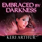 Embraced by Darkness: A Riley Jenson Guardian Novel, Book 5 (       UNABRIDGED) by Keri Arthur Narrated by Angela Dawe