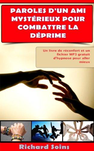 Couverture du livre Paroles d'un ami mystérieux pour combattre la déprime