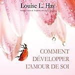 Comment développer l'amour de soi | Louise L. Hay