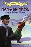 Hans Brinker, or the Silver Skates Book and Charm (Charming Classics) (0060536578) by Dodge, Mary Mapes