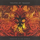 Forever Is the World by Theatre of Tragedy (2009-10-27)