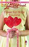 img - for Flower Girl Bride (Love Inspired #394) book / textbook / text book