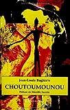 Choutoumounou: Roman (Collection Lettres des Caraibes) (French Edition) (2738426395) by Baghio'o, Jean-Louis