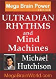 Ultradian Rhythms and Mind Machines