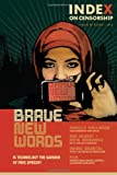 Brave New Words: Is Technology the Saviour of Free Speech? (Index on Censorship)