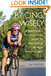 Racing Wisely: A Practical and Philos...
