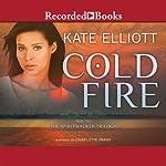 Cold Fire: The Spiritwalker Trilogy, Book 2 | Kate Elliott