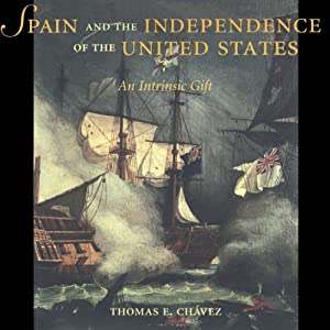 Spain and the Independence of the United States: An Intrinsic Gift Audiobook