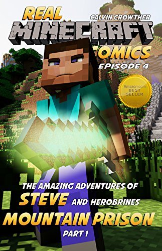 Minecraft Interactive - The Amazing Adventures of Steve and Herobrine's Mountain Prison Part 1 (Real Minecraft Comics Book 4)