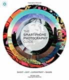 img - for The Smart Phone Photography Guide: Shoot * Edit * Experiment * Share by Peter Cope (2014-10-09) book / textbook / text book