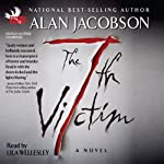 The 7th Victim: Karen Vail Novel, Book 1 (       UNABRIDGED) by Alan Jacobson Narrated by Lila Wellesley