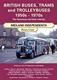 img - for British Buses and Trolleybuses 1950s-1970s: Midland Independents (British Railways Past & Present) book / textbook / text book