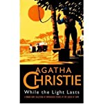While the Light Lasts: and Other Stories (The Agatha Christie collection) (0002326434) by Christie, Agatha